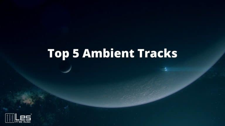 top 5 ambient tracks
